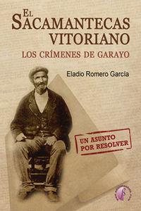 SACAMANTECAS VITORIANO, EL - LOS CRIMENES DE GARAYO