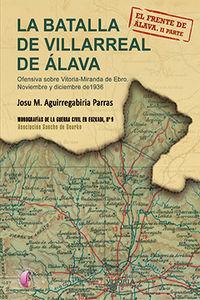 Batalla De Villarreal De Alava, La - Ofensiva Sobre Vitoria-Miranda De Ebro. Noviembre Y Diciembre De 1936. El Frente De Alava Ii Parte - Josu M. Aguirregabiria