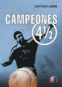 CAMPEONES DEL 4 1 / 2, LOS
