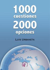 1000 Cuestiones, 2000 Opciones - Luis Urbaneta