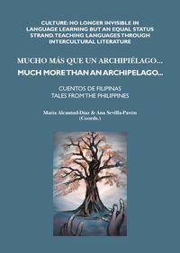 Mucho Mas Que Un Archipielago = Much More Than An Archipelago - Cuentos De Filipinas = Tales From The Philippines - Aa. Vv.