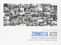 ZORNOTZA ATZO - AMOREBIETA ETXANO 167 ARGAZKI ZAHARRETAN = AMOREBIETA ETXANO EN 167 FOTOGRAFIAS ANTIGUAS
