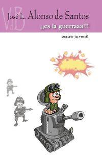 ¡¡¡es La Guerra!!! - Jose Luis Alonso De Santos