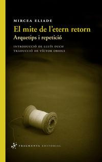 Mite De L'etern Retorn, El - Arquetips I Repeticio - Mircea Eliade