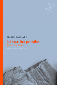 SACRIFICI PROHIBIT, EL - FREUD I LA BIBLIA
