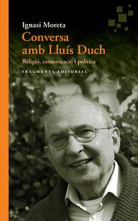 CONVERSA AMB LLUIS DUCH - RELIGIO, COMUNICACIO I POLITICA