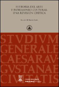 Historia Del Arte Y Patrimonio Cultural: Una Revision Critica - Gonzalo M. Borras Gualis