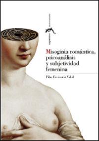 MISOGINIA ROMANTICA, PSICOANALISIS Y SUBJETIVIDAD FEMENINA