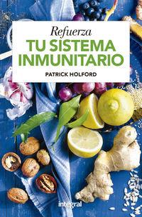 refuerza tu sistema inmunitario - Patrick Holford / Jennifer Meek