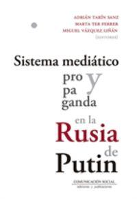 SISTEMA MEDIATICO Y PROPAGANDA EN LA RUSIA DE PUTIN
