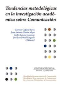 TENDENCIAS METODOLOGICAS EN LA INVESTIGACION ACADEMICA SOBRE COMUNICACION