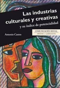 Las industrias culturales y creativas y su indice de potencialidad - Antonio Castro Higueras