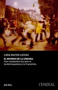 REVERSO DE LA CENSURA, EL - CINE CLANDESTINO DURANTE EL TARDOFRANQUISMO Y LA TRANSICION