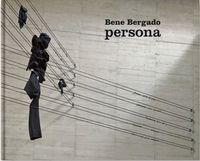 BENE BERGADO - PERSONA