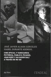 CINE OFICIAL Y VANGUARDIA PICTORICA - PABLO R. PICASSO, JOAN MIRO Y SALVADOR DALI A TRAVES DE NO-DO