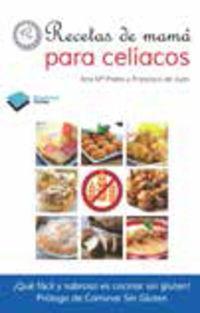 recetas de mama para celiacos - Ana Maria Prieto / Francisco De Juan