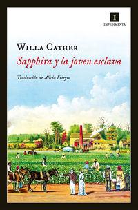 Sapphira Y La Joven Esclava - Willa Cather