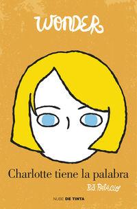 Wonder - Charlotte Tiene La Palabra - R. J. Palacio