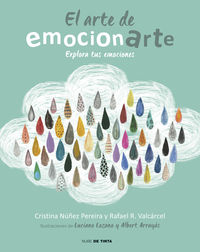 Arte De Emocionarte, El - Explora Tus Emociones - Cristina Nuñez / Rafael Romero