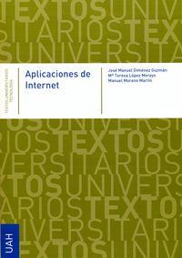 Aplicaciones De Internet - Jose Manuel Gimenez Guzman / Mª Teresa Lopez Merayo / Manuel Moreno Martin