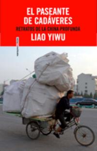 El paseante de cadaveres - Liao Yiwu