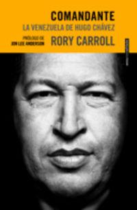 Comandante - La Venezuela De Hugo Chavez - Rory Carroll