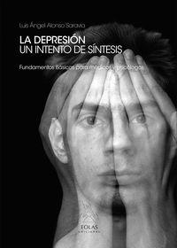 DEPRESION, LA - UN INTENTO DE SINTESIS - FUNDAMENTOS BASICOS PARA MEDICOS Y PSICOLOGOS
