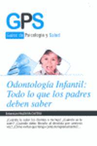 ODONTOLOGIA INFANTIL - TODO LO QUE LOS PADRES DEBEN SABER