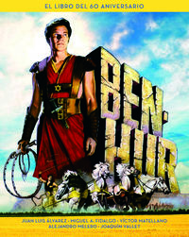 Ben-Hur - El Libro Del 60 Aniversario - Juan Luis Alvarez / Mibuel Angel Fidalgo / Victor Matellano