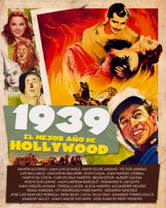 1939. El Mejor Año De Hollywood - Casas / Rodriguez