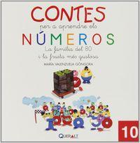 Contes Per Aprendre Els Numeros 10 - La Familia Del 80 I La Fruita Mes Gustosa - Maria Valenzuela Gongora