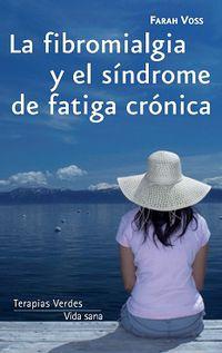 FIBROMIALGIA Y EL SINDROME DE FATIGA CRONICA, LA