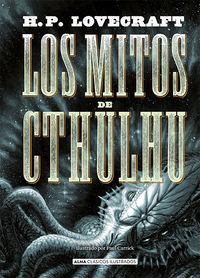 Los mitos de cthulhu - Howard Phillips Lovecraft / Paul Carrick (il. )