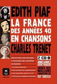 FRANCE DES ANNEES 40 EN CHANSONS, LA (+CD)