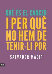QUE ES EL CANCER I PERQUE NO HEM DE TENIR-LI POR