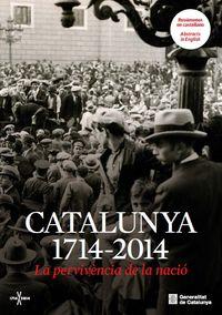 CATALUNYA (1714-2014) - LA PERVIVENCIA DE LA NACIO