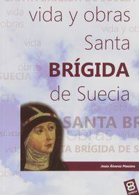 Vida Y Obras De Santa Brigida De Suecia - Jesus Alvarez Maestro
