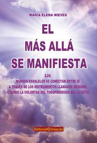 El mas alla se manifiesta - Maria Elena Nieves