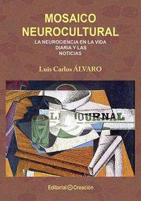 MOSAICO NEUROCULTURAL - LA NEUROCIENCIA EN LA VIDA DIARIA Y LAS NOTICIAS