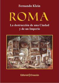 ROMA - LA DESTRUCCION DE UNA CIUDAD Y UN IMPERIO