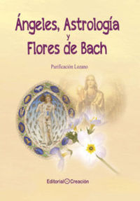 ANGELES, ASTROLOGIA Y FLORES DE BACH