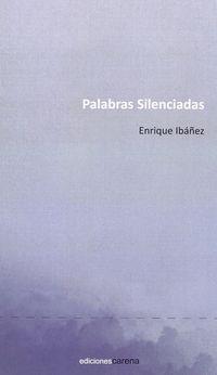 Palabras Silenciadas - Enrique Ibañez Villegas