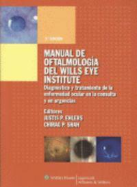 (6 ED) MANUAL DE OFTALMOLOGIA DEL WILL'S EYE INSTITUTE