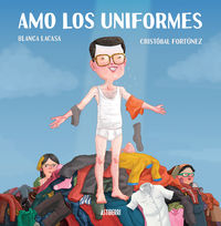 Amo Los Uniformes - Blanca Lacasa / Cristobal Fortunez