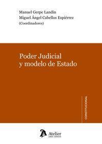 Poder Judicial Y Modelo De Estado - M. Gerpe (coord. ) / M. A. Cabellos (coord. )