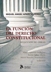 Funcion Del Derecho Constitucional, La - Seleccion De Obras - Aparicio Perez Miguel Angel