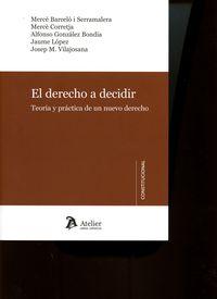 Derecho A Decidir - Teoria Y Practica De Un Nuevo Derecho - Aa. Vv.