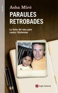 Paraules Retrobades - Els Escrits De Josep Miro Contra L'alzheimer - Asha Miro