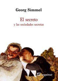 SECRETO Y LAS SOCIEDADES SECRETAS, EL