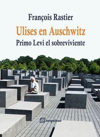 Ulises En Auschwitz - François Rastier